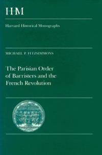 The Parisian Order of Barristers and the French Revolution