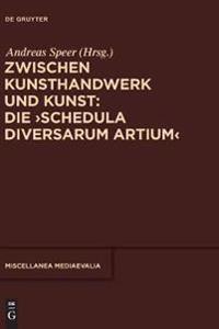 Zwischen Kunsthandwerk Und Kunst: Die 'Schedula Diversarum Artium'