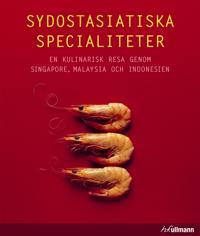 Sydostasiatiska specialiteter : en kulinarisk resa genom Singapore, Malaysia och Indonesien