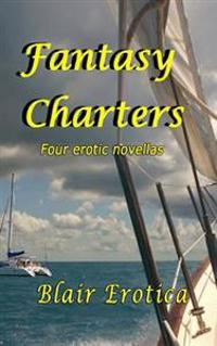 Fantasy Charters: (Books 1 Through 4 of the Fantasy Charter Series)