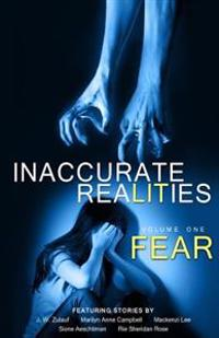 Inaccurate Realities #1: Fear
