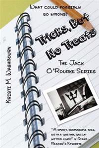 The Jack O'Rourke Series - Tricks, But No Treats
