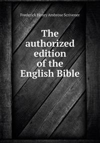 The Authorized Edition of the English Bible