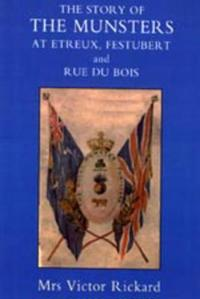 Story of the Munsters, at Etreux, Festubert and Rue Du Beis