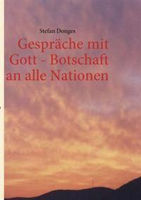 Gespr Che Mit Gott - Botschaft an Alle Nationen