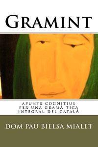 Gramint: Apunts Cognitius Per Una Gramàtica Integral del Català