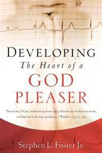 Developing the Heart of a God Pleaser