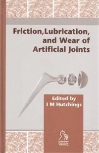 Friction, Lubrication, and Wear of Artificial Joints