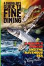 A Smuggler's Guide to Fine Dining