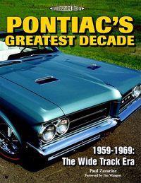 Pontiac's Greatest Decade: 1959-1969: The Wide Track Era