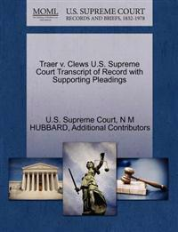 Traer V. Clews U.S. Supreme Court Transcript of Record with Supporting Pleadings