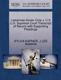 Lieberman-Koren Corp V. U S U.S. Supreme Court Transcript of Record with Supporting Pleadings