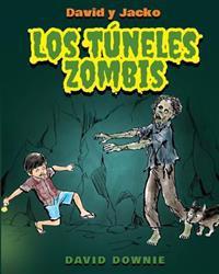 David y Jacko: Los Tuneles Zombis (Spanish Edition)