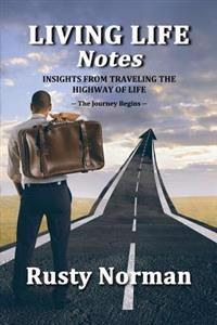 Living Life Notes: Insights from Traveling the Highway of Life - The Journey Begins