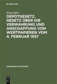 Depotgesetz. Gesetz  ber Die Verwahrung Und Anschaffung Von Wertpapieren Vom 4. Februar 1937