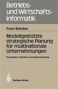 Modellgestutzte Strategische Planung fur Multinationale Unternehmungen