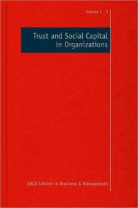 Trust and Social Capital in Organizations