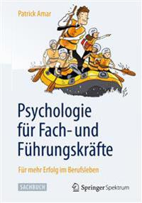 Psychologie Für Fach- Und Führungskräfte: Für Mehr Erfolg Im Berufsleben