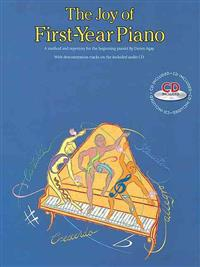 The Joy of First-Year Piano: A Method and Repertory for the Beginning Pianist [With CD (Audio)]