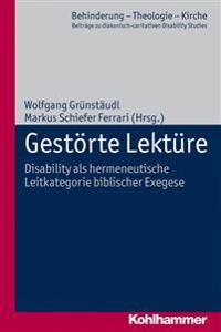 Gestorte Lekture: Disability ALS Hermeneutische Leitkategorie Biblischer Exegese