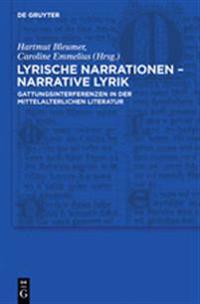 Lyrische Narrationen - Narrative Lyrik: Gattungsinterferenzen in Der Mittelalterlichen Literatur