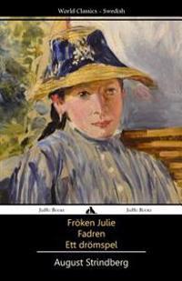 Froken Julie/Fadren/Ett Dromspel