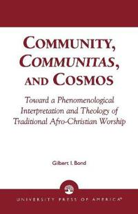 Community, Communitas, and Cosmos