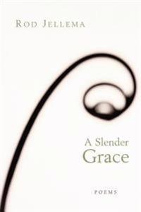 A Slender Grace
