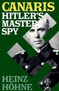 Canaris: Hitler's Master Spy