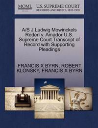A/S J Ludwig Mowinckels Rederi V. Amador U.S. Supreme Court Transcript of Record with Supporting Pleadings