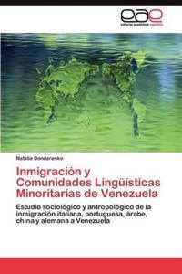 Inmigracion y Comunidades Linguisticas Minoritarias de Venezuela