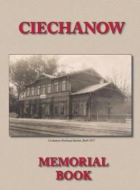 Memorial (Yizkor) Book for the Jewish Community of Ciechanow - Translation of Yisker-Bukh Fun Der Tshekhanover Yidisher Kehile