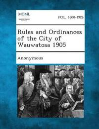 Rules and Ordinances of the City of Wauwatosa 1905