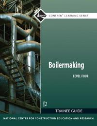 Boilermaking Level 4 Trainee Guide