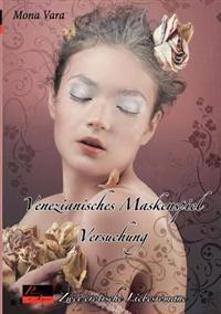 Versuchung. Venezianisches Maskenspiel
