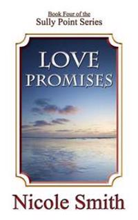 Love Promises: Book Four of the Sully Point Series