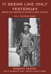 It Seems Like Only Yesterday: Mining and Mapping in Arizona's First Century