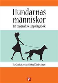 Hundarnas människor : en biografisk uppslagsbok