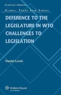 Deference to the Legislature in WTO Challenges to Legislation