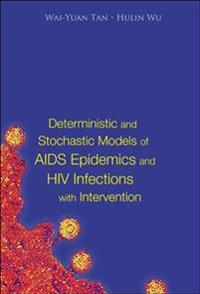 Deterministic And Stochastic Models of AIDS Epidemics And HIV Infections With Intervention