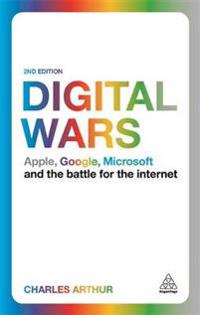 Digital wars - apple, google, microsoft and the battle for the internet