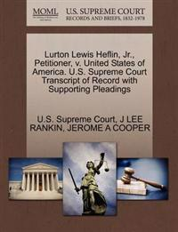 Lurton Lewis Heflin, JR., Petitioner, V. United States of America. U.S. Supreme Court Transcript of Record with Supporting Pleadings