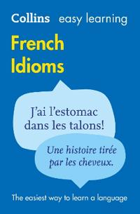 Easy Learning French Idioms