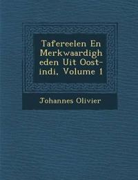 Tafereelen En Merkwaardigheden Uit Oost-indi¿, Volume 1