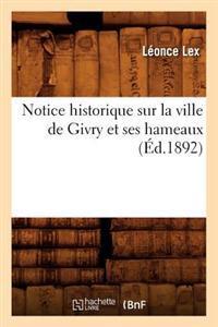 Notice Historique Sur La Ville de Givry Et Ses Hameaux (Ed.1892)
