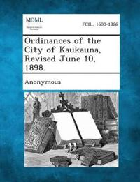 Ordinances of the City of Kaukauna, Revised June 10, 1898.