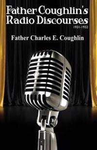 Father Coughlin's Radio Discourses 1931-1932