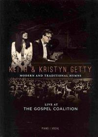 Keith & Kristyn Getty: Live at the Gospel Coalition: Modern and Traditional Hymns