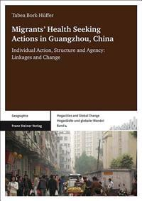Migrants' Health Seeking Actions in Guangzhou, China: Individual Action, Structure and Agency: Linkages and Change