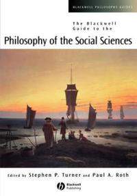 The Blackwell Guide to the Philosophy of the Social Sciences